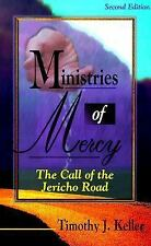 The Ministries of Mercy : The Call of the Jericho Road by Timothy Keller...