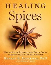 The Healing Spices : How to Use 50 Everyday and Exotic Spices to Boost Health a…
