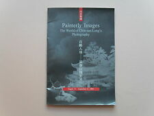 Painterly Images: The World of Chin-san Long's Photography, 1993 - Scarce