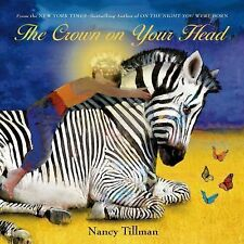 The Crown on Your Head by Nancy Tillman (2014, Board Book)