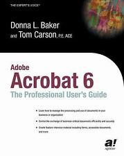 Adobe Acrobat 6 : The Professional User's Guide by Tom Carson and Donna L....