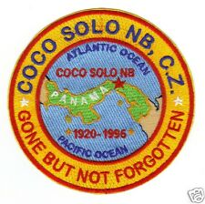 US NAVY BASE PATCH, COCO SOLO NAVAL BASE CANAL ZONE, GONE BUT NOT FORGOTTEN   Y