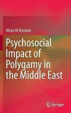 Psychosocial Impact of Polygamy in the Middle East by Alean Al-Krenawi (2013,...