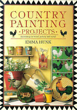 Country Painting Projects: Decorating on Wood, Pottery and Metal, Emma Hunk