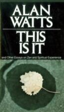 THIS IS IT : And Other Essays on Zen and Spiritual Experience ALAN WATTS