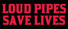 3x7 inch Black & Red LOUD PIPES SAVE LIVES Bumper Sticker -biker motorcycle week