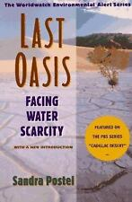 Last Oasis: Facing Water Scarcity (The Worldwatch Environmental Alert Series)