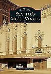 Seattle's Music Venues Images of America)