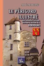 Le Périgord illustré (guide monumental, stat., pittor. & hist. de la Dordogne)