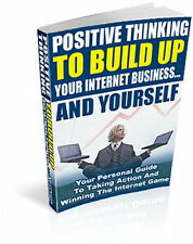USE POSITIVE THINKING And Personal Action For Your Internet Success (CD-ROM)