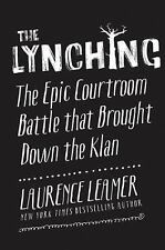 The Lynching: The Epic Courtroom Battle That Brought Down the Klan, Leamer, Laur