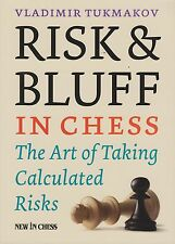 Risk & Bluff in Chess. The Art of Taking Calculated Risks. By Tukmakov NEW BOOK