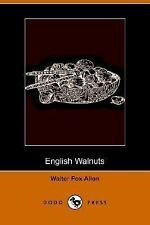 English Walnuts by Walter Fox Allen (2006, Paperback)