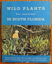 Wild plants for survival in south Florida by Julia F. Morton 1974, 3rd Ed! EXC!!