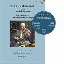 Traditional Fiddle Music of the Scottish Borders from Tom Hughes of Jedburgh