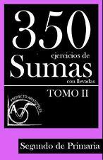 350 Ejercicios de Sumas con Llevadas para Segundo de Primaria (Tomo 2) (2014,...