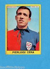 PANINI CALCIATORI 1966/67-Figurina - CERA - CAGLIARI -Recuperata