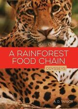 A Rainforest Food Chain : Odysseys in Nature by A. D. Tarbox (2016, Paperback)