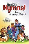 The Kids Hymnal: Piano Accompaniment (2007, Paperback)