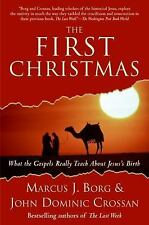 The First Christmas: What the Gospels Really Teach About Jesus's Birth Borg, Ma