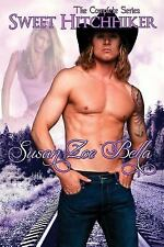 Sweet Hitchhiker : The Complete Series by Susan Zoe Bella (2016, Paperback)
