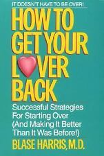 NEW How to Get Your Lover Back: Successful Strategies for Starting Over (& Makin