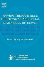 Moving Through Nets : The Physical and Social Dimensions of Travel --...