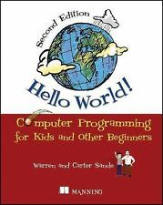 Hello World! : Computer Programming for Kids and Other Beginners by Warren...