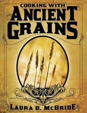 Cooking With Ancient Grains by McBride, Laura Blake