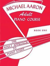 Adult Approach to Piano Study: Adult Piano Course Bk. 1 by Michael Aaron...