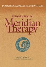 Japanese Classical Acupuncture: Introduction to Meridian Therapy by Shudo Denme
