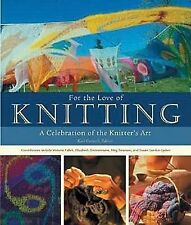 Cornell. For the Love of Knitting : A Celebration of the Knitter's Art