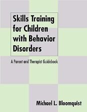Skills Training for Children with Behavior Disorders: A Parent and Therapist Gui