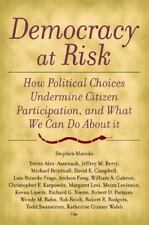 Democracy at Risk: How Political Choices Undermine Citizen Participation