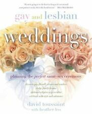 Gay and Lesbian Weddings: Planning the Perfect Same-Sex Ceremony Toussaint, Dav