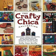 THE CRAFTY CHICA COLLECTION Beautiful Ideas for Crafts, Home Decorations NEW