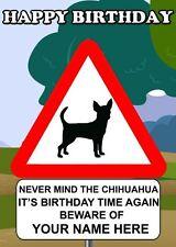 Chihuahua Warning Sign Birthday Card PIDK61  A5 Personalised Greeting Card  dog