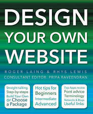 Design Your Own Website by Roger Laing, Rhys Lewis (Paperback, 2010)