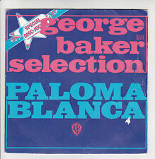 "GEORGE BAKER SELECTION Vinyl 45T 7"" PALOMA BLANCA Special Disc-Jockey WB 16541"
