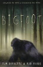 New, Bigfoot: Exploring the Myth & Discovering the Truth, Riggs, Rob, Burnette,