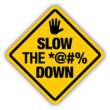 """Slow The Swear Down Warning Sign Funny Car Bumper Sticker Decal 5"""" x 5"""""""