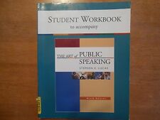 The Art of Public Speaking Student Workbook Ninth Edition, Stephen Lucas 2007