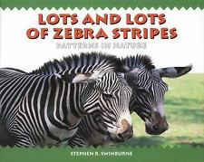 Lots and Lots of Zebra Stripes by Swinburne, Stephen R.