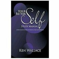 Your Better Self Study Manual : A Simple Guide for Living on Purpose in Peace...