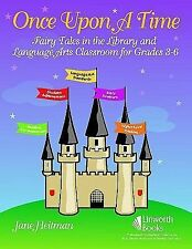 Once Upon a Time: Fairy Tales in the Library and Language Arts Classroom for Gra