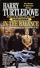 In the Balance: An Alternate History of the Second World War (Worldwar, Volume 1