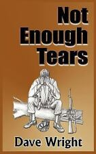 Not Enough Tears by David Wright (2004, Paperback)