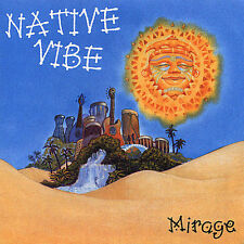 Native Vibe - Mirage - 10 TRACK MUSIC CD - NEW SEALED - E230