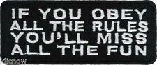 If You Obey All The Rules - You'll Miss All The Fun Patch 8cm x 3.5cm