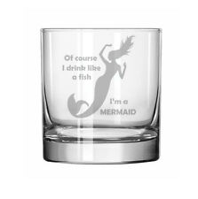 11oz Rocks Whiskey Glass Funny Of Course I Drink Like A Fish, I'm A Mermaid